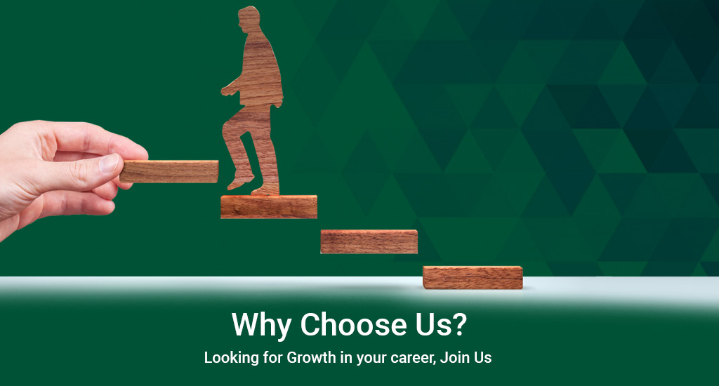 Why Choose Us? Looking for Growth in your career, Join Us