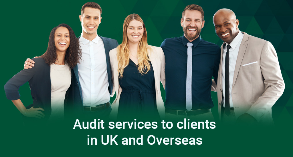 Audit services to clients in UK and Overseas